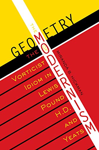 9780292722279: The Geometry of Modernism: The Vorticist Idiom in Lewis, Pound, H.D., and Yeats (Literary Modernism Series)