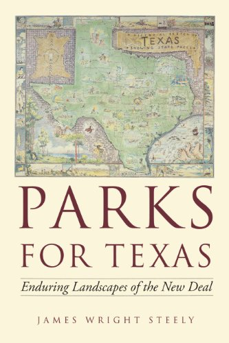 9780292722378: Parks for Texas: Enduring Landscapes of the New Deal (Clifton & Shirley Caldwell Texas Heritage)