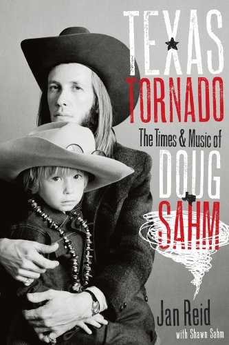 9780292722446: Texas Tornado: The Times and Music of Doug Sahm (Brad and Michele Moore Roots Music Series)