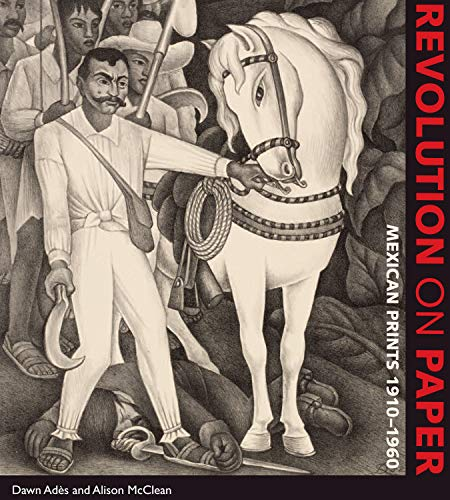 9780292722484: Revolution on Paper: Mexican Prints 1910-1960 (Joe R. and Teresa Lozano Long Series in Latin American and Latino Art and Culture)