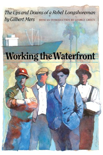 9780292722545: Working the Waterfront: The Ups and Downs of a Rebel Longshoreman