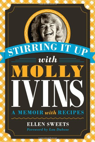 9780292722651: Stirring It Up with Molly Ivins: A Memoir with Recipes