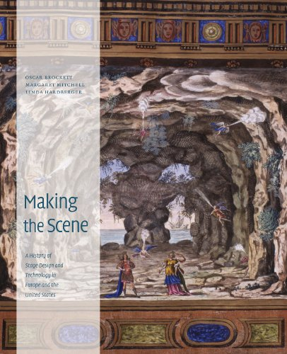 9780292722736: Making the Scene: A History of Stage Design and Technology in Europe and the United States