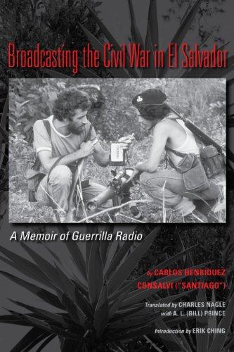 9780292722859: Broadcasting the Civil War in El Salvador: A Memoir of Guerrilla Radio (LLILAS Translations from Latin America)