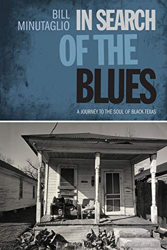9780292722897: In Search of the Blues: A Journey to the Soul of Black Texas (Southwestern Writers Collection)