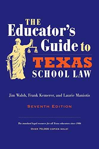 9780292722934: The Educator's Guide to Texas School Law: Seventh Edition