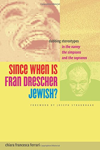 9780292723153: Since When Is Fran Drescher Jewish?: Dubbing Stereotypes in The Nanny, The Simpsons, and The Sopranos