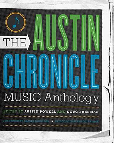 The Austin Chronicle Music Anthology (Jack and Doris Smothers Series in Texas History, Life and ...