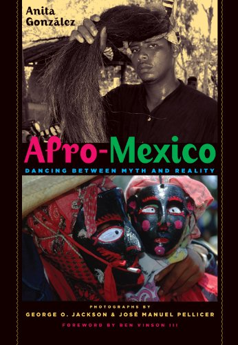 Afro-Mexico: Dancing between Myth and Reality: Gonz�lez, Anita