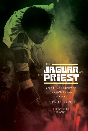 9780292723313: The Jaguar and the Priest: An Ethnography of Tzeltal Souls (The Linda Schele Series in Maya and Pre-Columbian Studies)