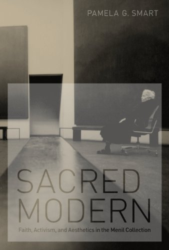 9780292723337: Sacred Modern: Faith, Activism, and Aesthetics in the Menil Collection
