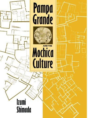 Pampa Grande and the Mochica Culture: Shimada, Izumi