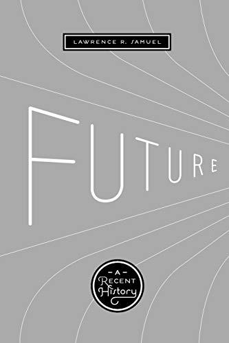 9780292723443: Future: A Recent History