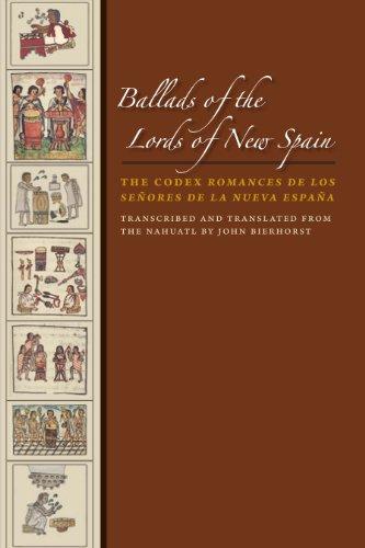 9780292723450: Ballads of the Lords of New Spain: The Codex Romances De Los Senores De La Nueva Espana