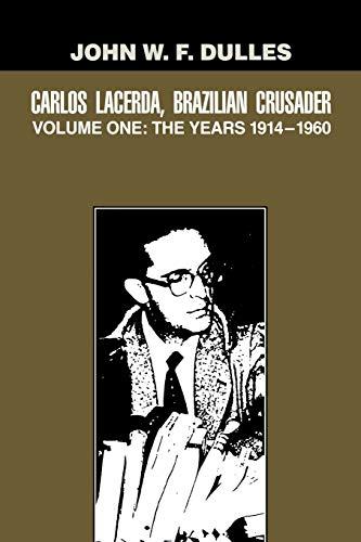 9780292723733: Carlos Lacerda, Brazilian Crusader: Volume I: The Years 1914-1960