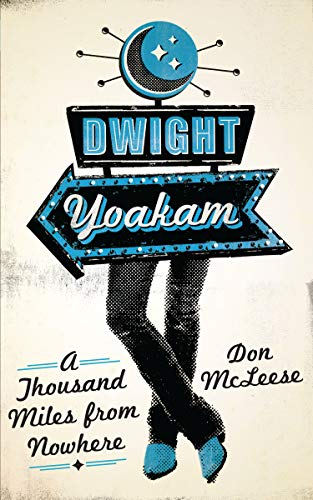 9780292723818: Dwight Yoakam: A Thousand Miles from Nowhere (American Music Series)