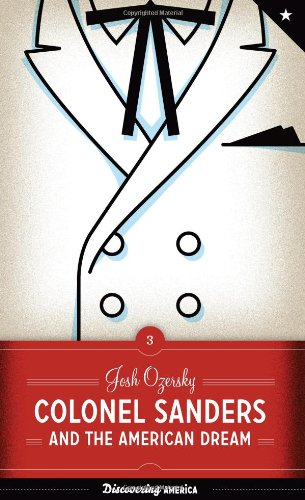 9780292723825: Colonel Sanders and the American Dream (Discovering America)
