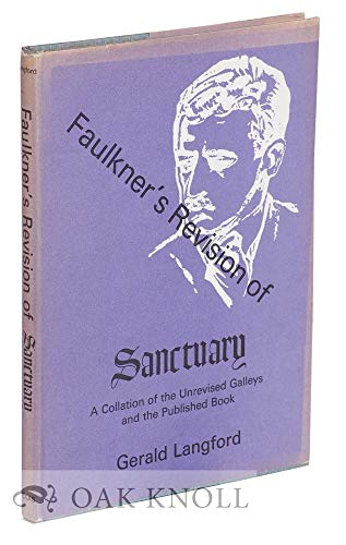 Faulkner's Revision of SANCTUARY: A Collation of the Unrevised Galleys and the Published Book