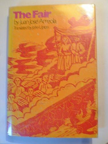 The Fair: Arreola, Juan Jos ; Upton, John (Translator)
