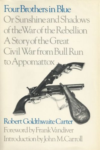 9780292724266: Four Brothers in Blue; or, Sunshine and Shadows of the War of the Rebellion: A Story of the Great Civil War from Bull Run to Appomattox