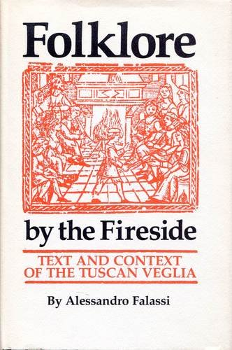 Folklore by the Fireside . Text and Context of the Tuscan Veglia