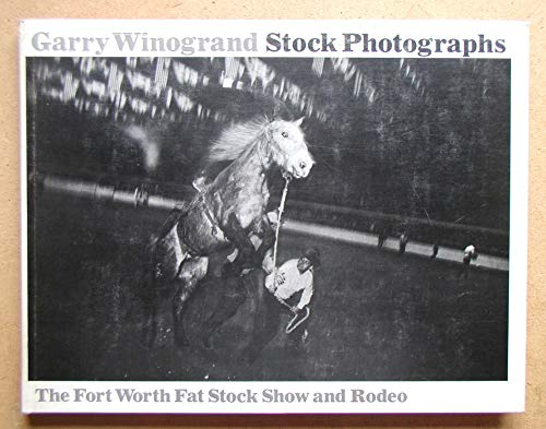 9780292724334: Stock Photographs: The Fort Worth Fat Stock Show and Rodeo