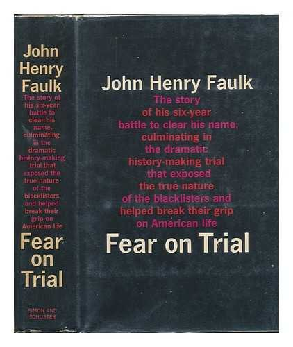 Fear on Trial: Faulk, John Henry