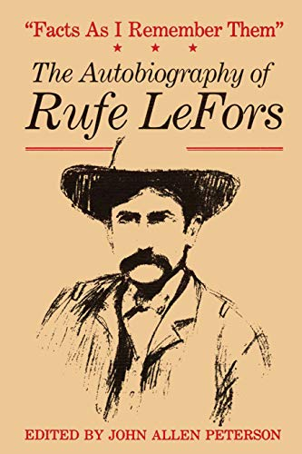 9780292724570: Facts As I Remember Them: The Autobiography of Rufe Lefors (M K Brown Range Life Series, No 16)