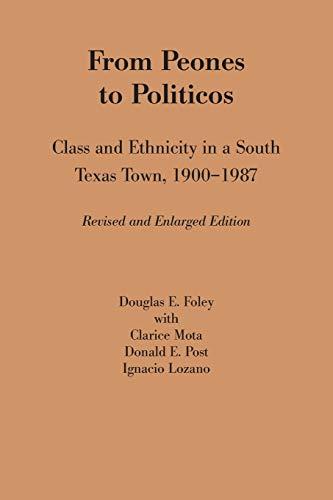 From Peones to Politicos: Class and Ethnicity: Foley, Douglas E.