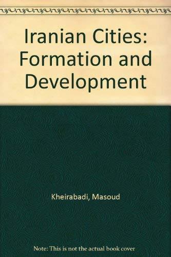 Iranian cities. Formation and Development.: Kheirabadi,Masoud.