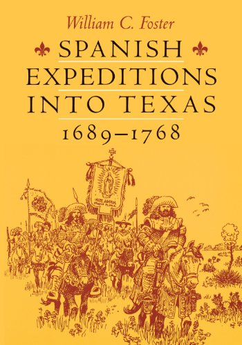 9780292724891: Spanish Expeditions into Texas, 1689-1768