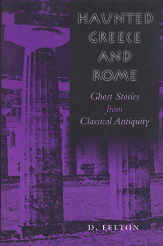 9780292725089: Haunted Greece and Rome: Ghost Stories from Classical Antiquity