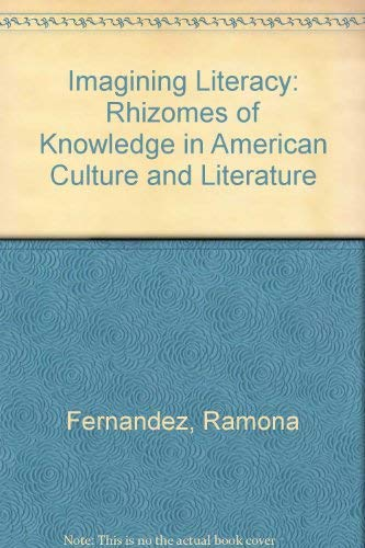 9780292725218: Imagining Literacy: Rhizomes of Knowledge in American Culture and Literature