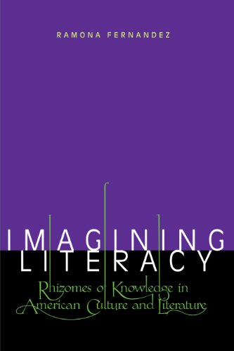 9780292725225: Imagining Literacy: Rhizomes of Knowledge in American Culture and Literature