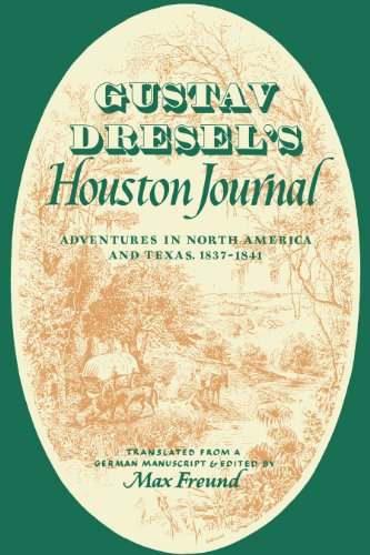 9780292725546: Gustav Dresel's Houston Journal: Adventures in North America and Texas, 1837-1841