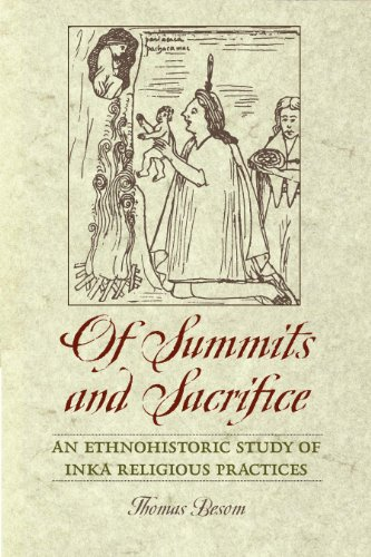 9780292725720: Of Summits and Sacrifice: An Ethnohistoric Study of Inka Religious Practices