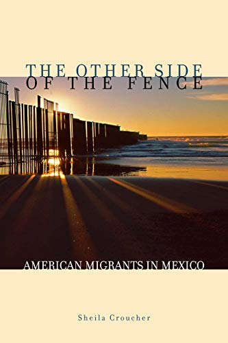 9780292725744: The Other Side of the Fence: American Migrants in Mexico
