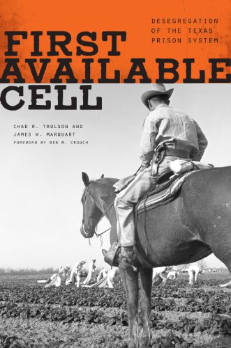 First Available Cell: Desegregation of the Texas: Trulson, Chad R.,