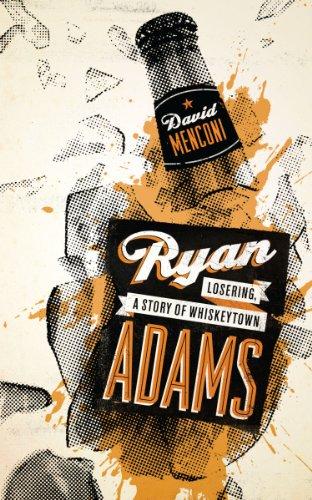 9780292725843: Ryan Adams: Losering, a Story of Whiskeytown (American Music Series)