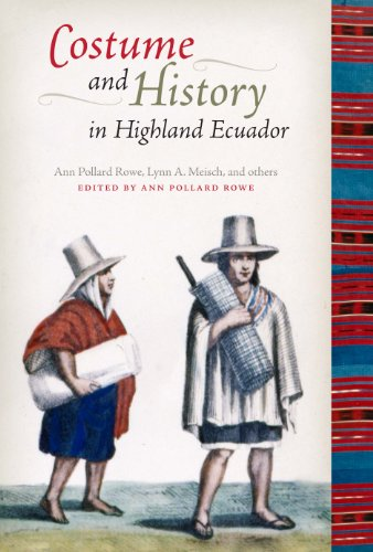 9780292725911: Costume and History in Highland Ecuador (Joe R. and Teresa Lozano Long Series in Latin American and Latino Art and Culture)
