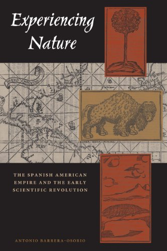 9780292725942: Experiencing Nature: The Spanish American Empire and the Early Scientific Revolution