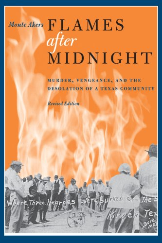 9780292726338: Flames after Midnight: Murder, Vengeance, and the Desolation of a Texas Community, Revised Edition