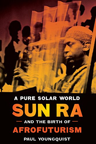 9780292726369: A Pure Solar World: Sun Ra and the Birth of Afrofuturism (Discovering America)