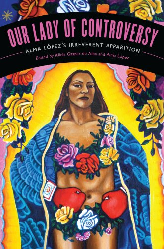 "9780292726420: Our Lady of Controversy: Alma López's ""Irreverent Apparition"" (Chicana Matters)"