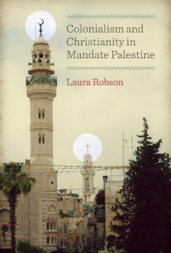 9780292726536: Colonialism and Christianity in Mandate Palestine (Jamal and Rania Daniel Series in Contemporary History, Politics, Culture, and Religion of the Levant)