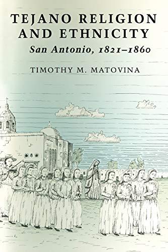 9780292726550: Tejano Religion and Ethnicity: San Antonio, 1821-1860
