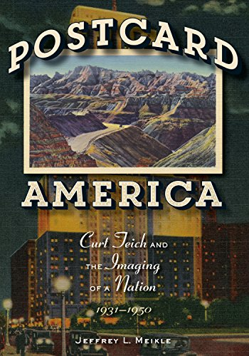 9780292726611: Postcard America: Curt Teich and the Imaging of a Nation, 1931-1950