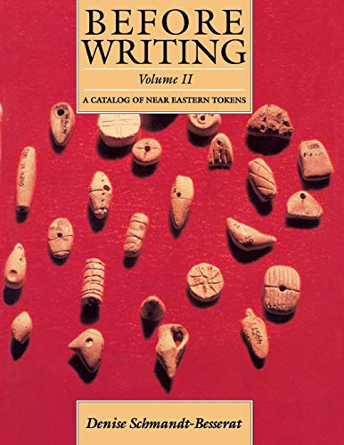 Before Writing, Vol. II: A Catalog of Near Eastern Tokens: Schmandt-Besserat, Denise