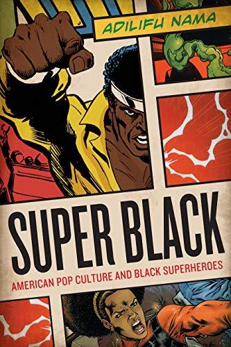 9780292726741: Super Black: American Pop Culture and Black Superheroes