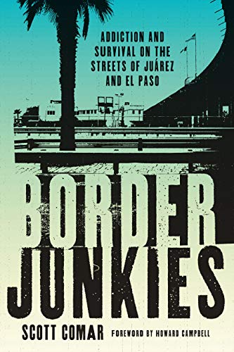 9780292726833: Border Junkies: Addiction and Survival on the Streets of Juárez and El Paso (Inter-America (Paperback))